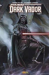 Dark Vador, tome 1 par Salvador Larroca