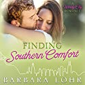 Finding Southern Comfort: A Heartwarming Prequel: Windy City Romance, Book 0 Audiobook by Barbara Lohr Narrated by Alex Ford