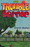 The Trouble with Bernie, Sharon Bushell, 0972172521