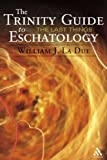The Trinity Guide to Eschatology, La Due, William J. and La Due, 0826419186
