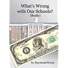 What's Wrong with Our Schools? (really): An Insider's Experience