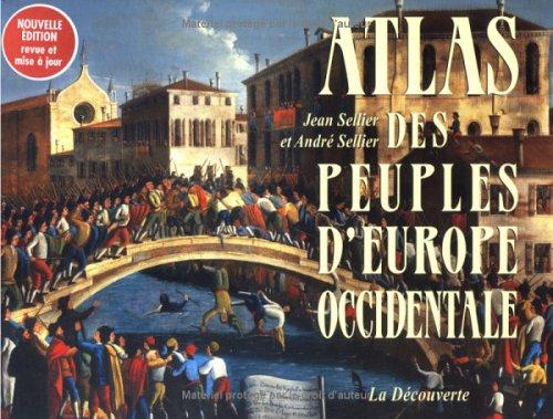 Atlas des peuples d'Europe occidentale Broché – 1 juin 2006 Jean Sellier André Sellier Anne Le Fur Editions La Découverte