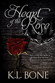 Heart of the Rose (The Black Rose Book 2) by [Bone, K.L.]