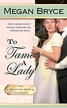 To Tame A Lady (The Reluctant Bride Collection Book 2) by [Bryce, Megan]