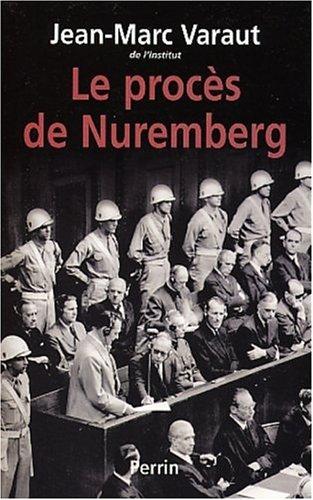Le Procès de Nuremberg Broché – 2 janvier 2003 Jean-Marc Varaut Perrin 2262019827 Deuxième guerre mondiale