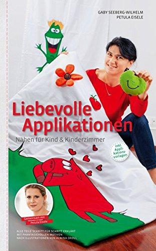 Liebevolle Applikationen: Nähen für Kind und Kinderzimmer