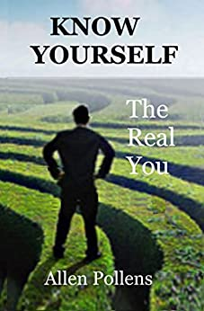 Know Yourself: The Real You by [Pollens, Allen]