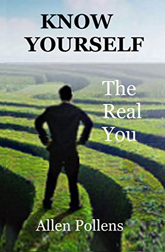 Book: Know Yourself - The Real You by Allen L Pollens