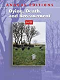Dying, Death, and Bereavement, George E. Dickinson and Michael R. Leming, 0072949511
