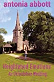 Heightened Emotions: An Oxfordshire Wedding: Volume 2 (The Emotions Trilogy)