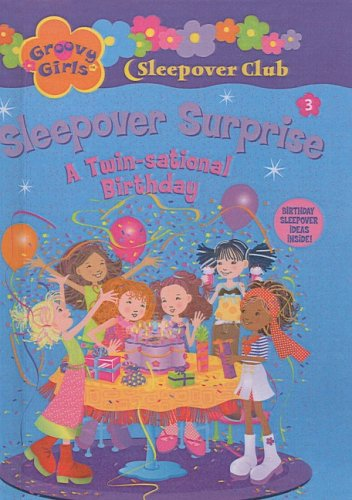 Sleepover Surprise: A Twin-Sational Birthday (Groovy Girls Sleepover Club (Prebound))