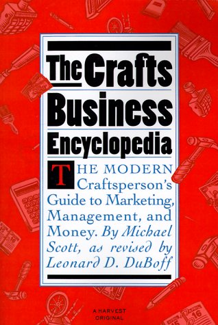 Crafts Business Encyclopedia: Revised Edition ()