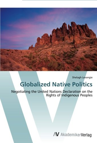 Cheapest copy of Globalized Native Politics: Negotiating ...