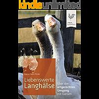 Liebenswerte Langhälse: Über den artgerechten Umgang mit Gänsen (Landleben)