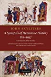 John Skylitzes - A Synopsis of Byzantine History, 811-1057 : Translation and Notes, Skylitzes, John and Wortley, John, 1107404746