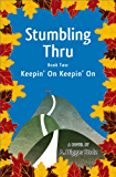 Stumbling Thru: Keepin' On Keepin' On