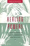 Healing Powers, Fred M. Frohock, 0226265854