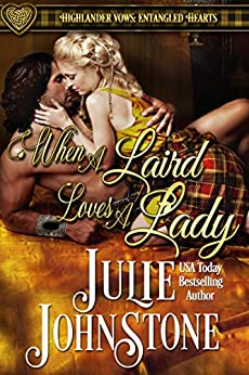 When a Laird Loves a Lady (Highlander Vows: Entangled Hearts Book 1) by [Johnstone, Julie]