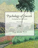 Psychology of Success : Developing Your Self-Esteem, Waitley, Denise, 0256194777