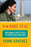 """""""Havana Real - One Woman Fights to Tell the Truth about Cuba Today"""" av Yoani Sanchez"""