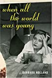 When All the World Was Young, Barbara Holland, 1582345252