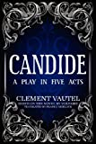img - for Candide: A Play in Five Acts book / textbook / text book