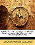 Études de Philologie Néo-Grecque, Ioannis Psicharis and Leon Jules Lafoscade, 1148797815