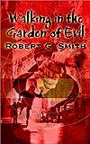 Walking in the Garden of Evil
