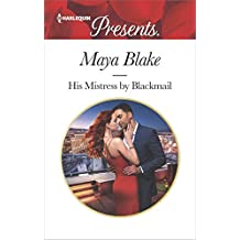 His Mistress by Blackmail (Harlequin Presents)