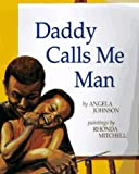 Daddy Calls Me Man, Angela Johnson and Rhonda Mitchell, 0531300420