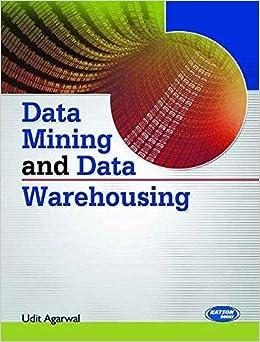 Data Mining and Data Warehousing: Udit Agarwal