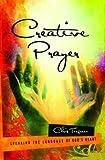 Creative Prayer: Speaking the Language of God's Heart
