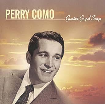 Greatest Gospel Songs by Perry Como on Amazon Music - Amazon com
