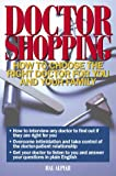 img - for DOCTOR SHOPPING...How To Choose The Right Doctor For You And Your Family book / textbook / text book