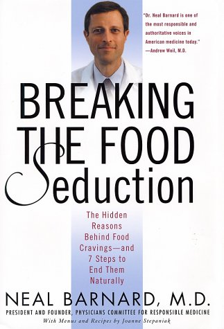 Read Online Breaking the Food Seduction: The Hidden Reasons Behind Food Cravings---And 7 Steps to End Them Naturally ebook
