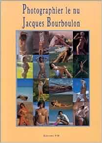 Author/nu >> Photographier Le Nu: Jacques Bourboulon: Jacques