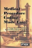 Medical Procedure Coding Made Easy! [7E] : A Comprehensive Guide to the Current Procedural Terminology and HCPCS Coding Systems for Health Care Professionals, Davis, James B., 1570665192