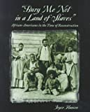 Bury Me Not in the Land of Slaves, Joyce Hansen, 0531115399
