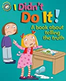 Our Emotions and Behaviour: I Didn't Do It!: A book about telling the truth by Sue Graves (Illustrated, 12 Mar 2015) Paperback