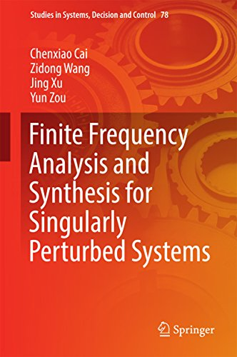 Finite Frequency Analysis and Synthesis for Singularly Perturbed Systems (Studies in Systems, Decision and Control)