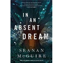 In an Absent Dream (Wayward Children)