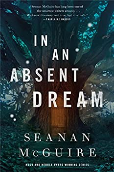 In an Absent Dream by Seanan McGuire fantasy book reviews