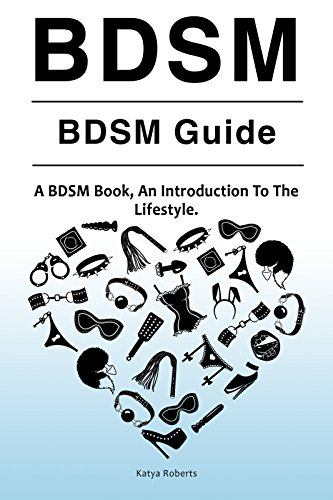 BDSM. BDSM Guide. A BDSM Book, An Introduction To The ...