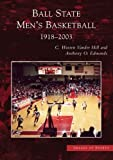 Ball State Men's Basketball, Anthony O. Edmonds and C. Warren Vander Hill, 0738531634