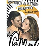 Britney & Kevin: Chaotic.. The DVD & More