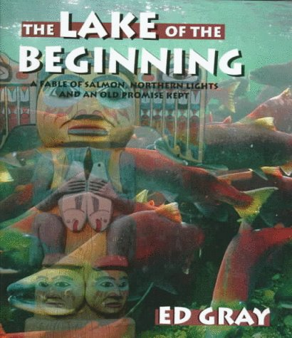 Sockeye Salmon Fishing (The Lake of the Beginning:  A Fable of Salmon, Northern Lights and An Old Promise Kept (Game & Fish Mastery Library))