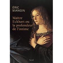 Maître Eckhart ou la profondeur de l'intime (French Edition)