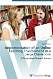 Implementation of an Online Learning Environment in a Large Classroom: A Design-Based Research Journey