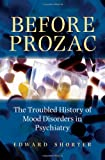 Before Prozac, Edward Shorter, 0195368746