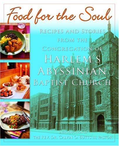 Food for the Soul: Recipes and Stories from the Congregation of Harlem's Abyssinian Baptist Church by Abyssinian Baptist Church